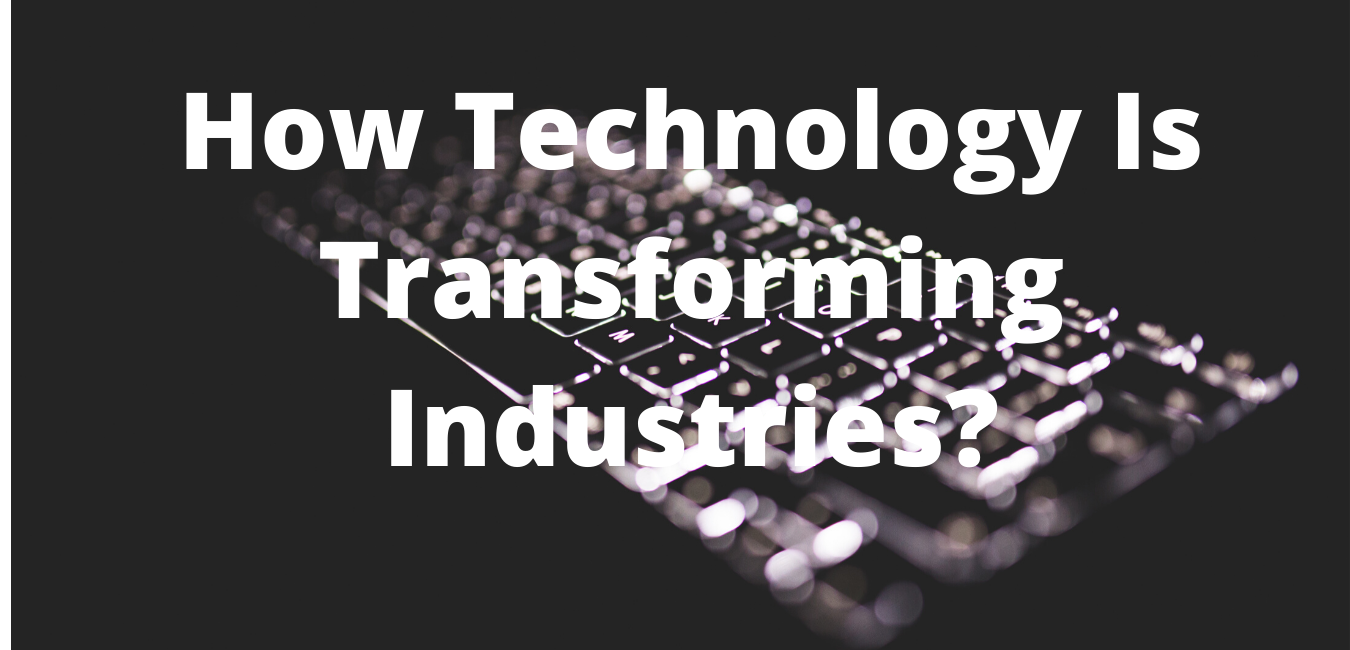Technology Is Transforming
